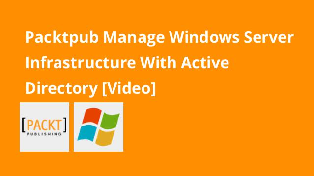 packtpub-manage-windows-server-infrastructure-with-active-directory-video